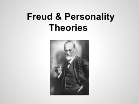 Freud & Personality Theories. Significance of Freud: Popularized the idea of the unconscious Started psychoanalysis/Founded Psychodynamic theory Ended.
