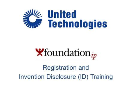 Registration and Invention Disclosure (ID) Training.