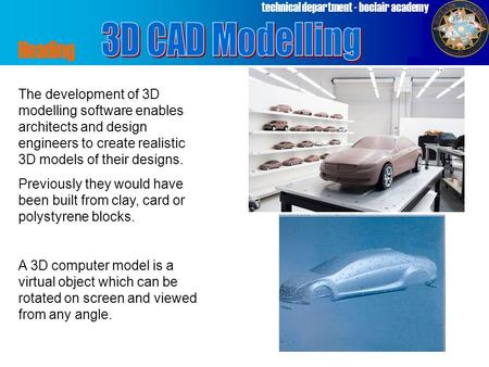 Technical department - boclair academy Heading The development of 3D modelling software enables architects and design engineers to create realistic 3D.
