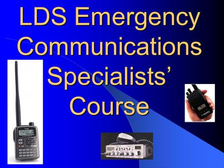LDS Emergency Communications Specialists' Course