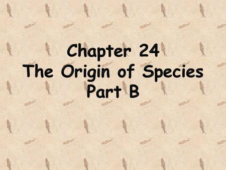 How do species occur? Concept 24.2: Speciation can take place with or without geographic separation Speciation can occur in two ways: – Allopatric speciation.