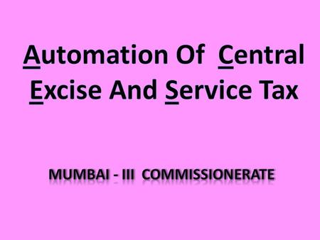 What is ACES User friendly Centralised web based software program For central Excise & service tax Interlinked with customs (export verification) and.