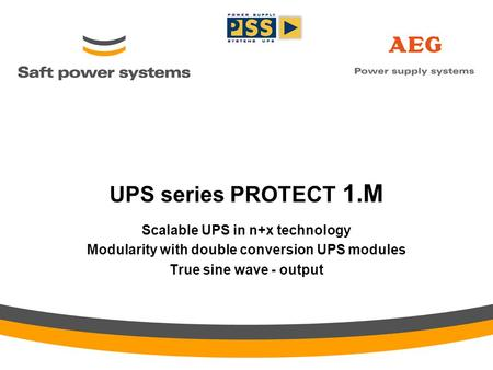 UPS series PROTECT 1.M Scalable UPS in n+x technology Modularity with double conversion UPS modules True sine wave - output.
