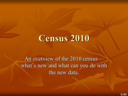 Census 2010 An overview of the 2010 census— what's new and what can you do with the new data. 0:00.