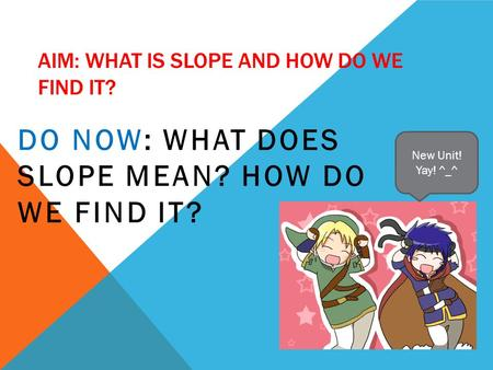 Aim: What is slope and how do we find it?