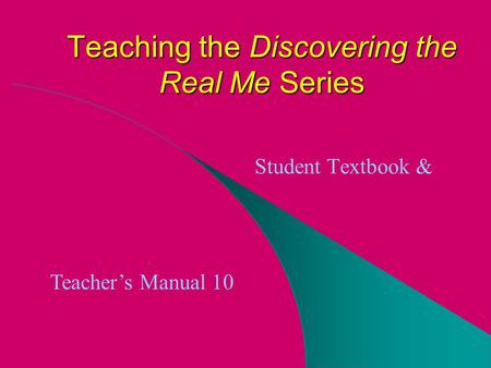 Teaching the Discovering the Real Me Series Student Textbook & Teacher's Manual 10.