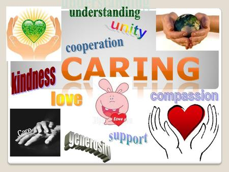 understanding unity cooperation kindness compassion love support