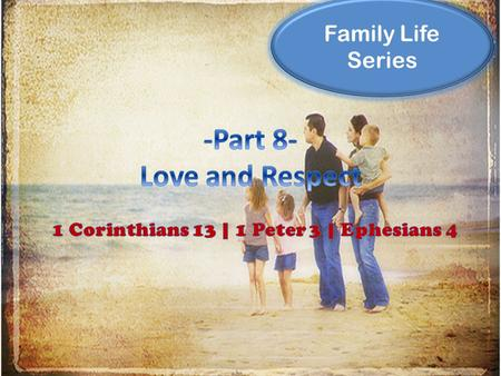 "Family Life Series. A recent book I read entitled, ""Love and Respect"" unpacked the Biblical mandate that husbands are to love their wives and wives."