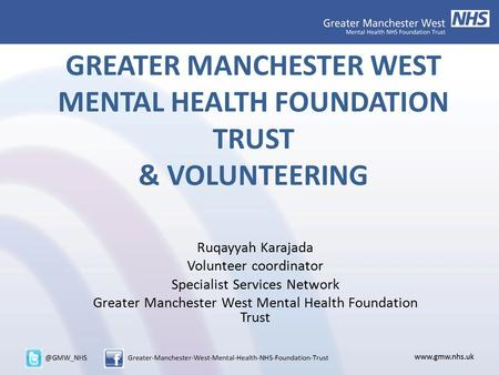 GREATER MANCHESTER WEST MENTAL HEALTH FOUNDATION TRUST & VOLUNTEERING