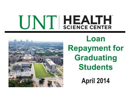 April 2014 Loan Repayment for Graduating Students.