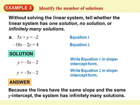 Without solving the linear system, tell whether the linear system has one solution, no solution, or infinitely many solutions. EXAMPLE 3 Identify the number.