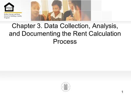 1 Chapter 3. Data Collection, Analysis, and Documenting the Rent Calculation Process.
