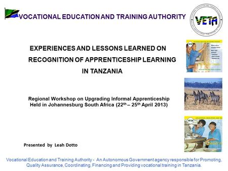 Vocational Education and Training Authority - An Autonomous Government agency responsible for Promoting, Quality Assurance, Coordinating, Financing and.