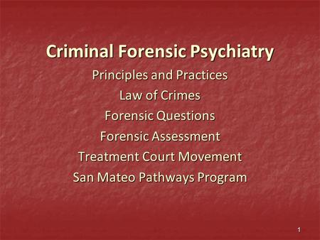 Criminal Forensic Psychiatry Principles and Practices Law of Crimes Forensic Questions Forensic Assessment Treatment Court Movement San Mateo Pathways.