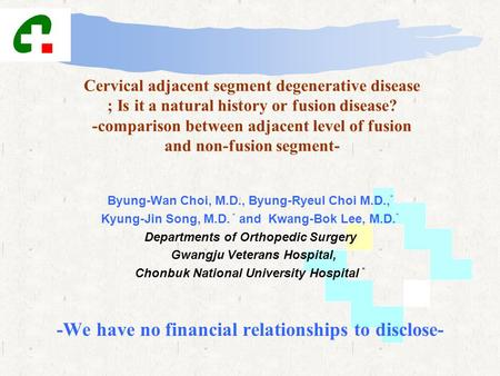Cervical adjacent segment degenerative disease ; Is it a natural history or fusion disease? -comparison between adjacent level of fusion and non-fusion.