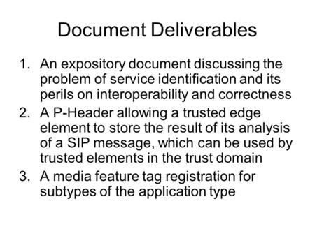 Document Deliverables 1.An expository document discussing the problem of service identification and its perils on interoperability and correctness 2.A.