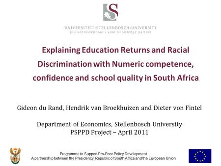 Programme to Support Pro-Poor Policy Development A partnership between the Presidency, Republic of South Africa and the European Union Explaining Education.