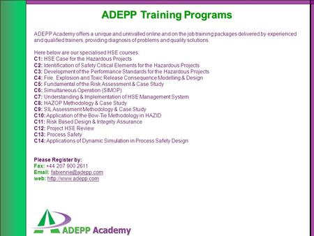 ADEPP Training Programs ADEPP Academy offers a unique and unrivalled online and on the job training packages delivered by experienced and qualified trainers,