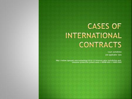 Cases of international contracts