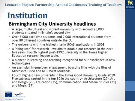 Funded by Leonardo Project: Partnership Around Continuous Training of Teachers Institution Birmingham City University headlines A large, multicultural.