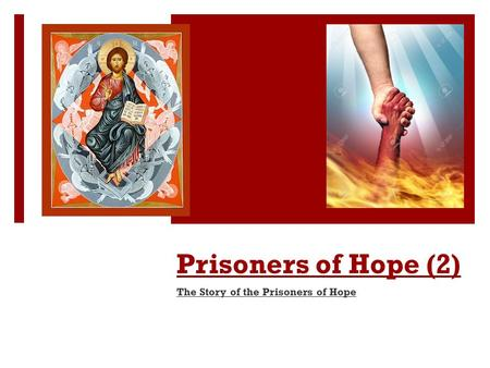 Prisoners of Hope (2) The Story of the Prisoners of Hope.