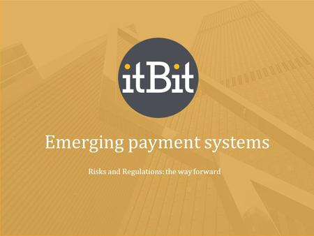 Emerging payment systems Risks and Regulations: the way forward.