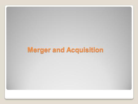 Merger and Acquisition Merger and Acquisition. What is corporate restructuring? Internal Method By introducing new products and expending the capacity.