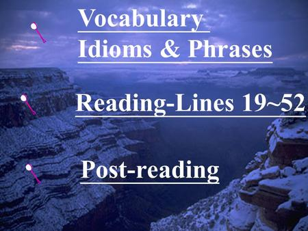 Vocabulary Idioms & Phrases Reading-Lines 19~52 Post-reading.