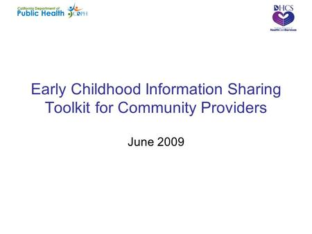 Early Childhood Information Sharing Toolkit for Community Providers June 2009.
