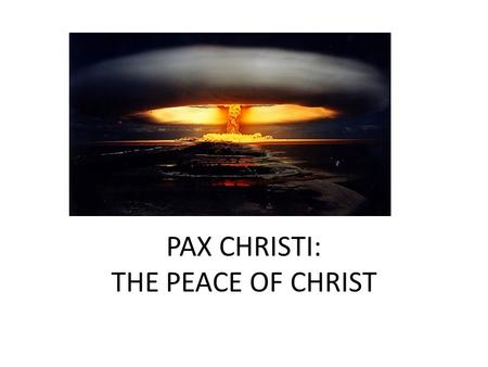 "PAX CHRISTI: THE PEACE OF CHRIST. JESUS: THE PAX CHRISTI Jesus said to them again, ""Peace be with you; as the Father has sent Me, I also send you."" 22."