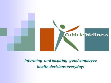 Informing and inspiring good employee health decisions everyday!
