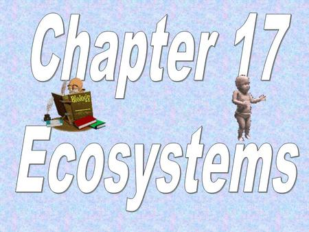 Chapter 17 Ecosystems.