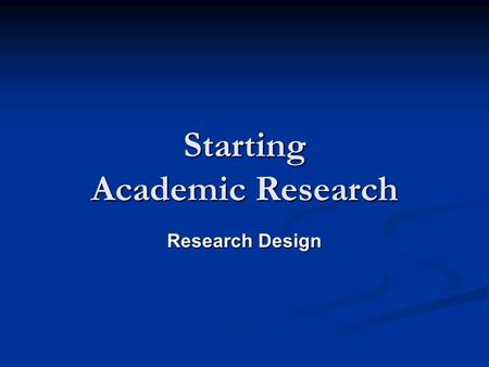 Starting Academic Research Research Design. Introduction Workshop topics for this week: Workshop topics for this week: Academic disciplines and specialisms.