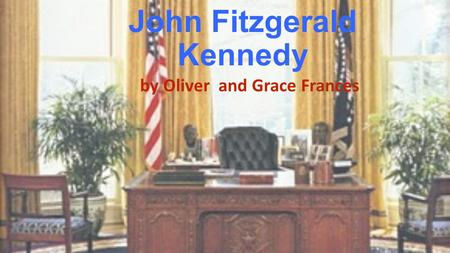 John Fitzgerald Kennedy by Oliver and Grace Frances.