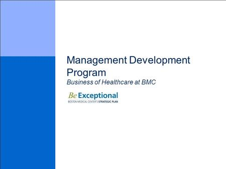Management Development Program Business of Healthcare at BMC.