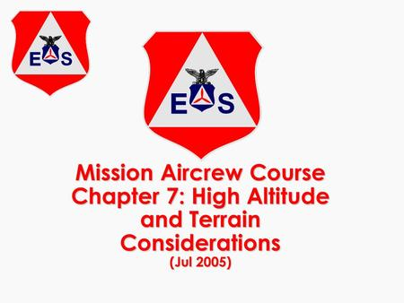 Mission Aircrew Course Chapter 7: High Altitude and Terrain Considerations (Jul 2005)