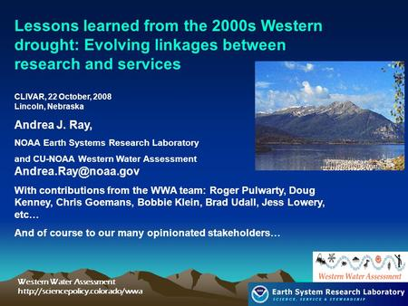 Western Water Assessment  Lessons learned from the 2000s Western drought: Evolving linkages between research and services.