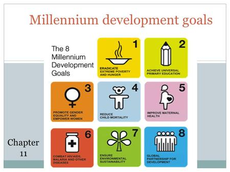 Millennium development goals 11.