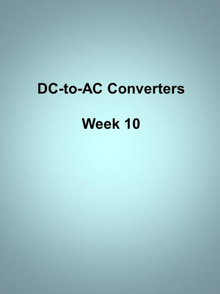 DC-to-AC Converters Week 10 1. GENERIC FIVE-LEVEL INVERTER 2.