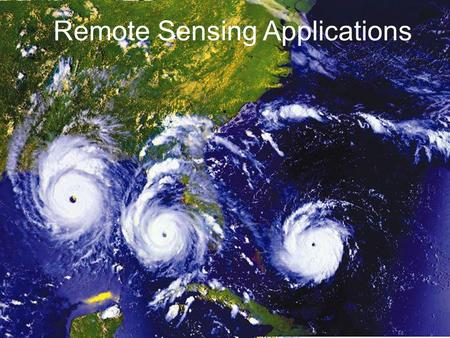 Remote Sensing Applications. Signatures – a unique identifier…