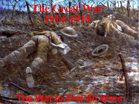 The Great War 1914-1918 The War to End All Wars The Red Baron.
