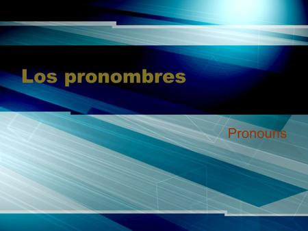 "Los pronombres Pronouns. To talk about yourself Whenever you need to talk about yourself, use the pronoun ""yo"" Yo means I Ej: Yo necesito un lápiz. ="