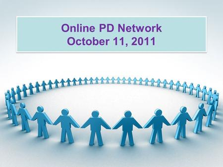 Online PD Network October 11, 2011. Agenda for Online Meeting 10-13-11 Proposal Form Routing IPDP Update Due Date October 14, 2011 TrainU Course Updated.