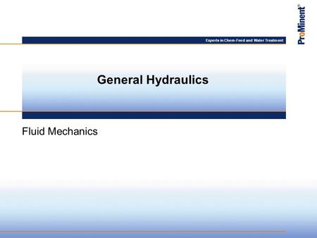 Experts in Chem-Feed and Water Treatment General Hydraulics Fluid Mechanics.