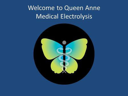 Welcome to Queen Anne Medical Electrolysis. What is Electrolysis? It's a method of permanent hair removal It's the only method of hair removal that's.