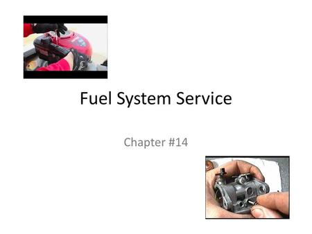 Fuel <strong>System</strong> Service Chapter #14.