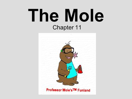 The Mole Chapter 11.