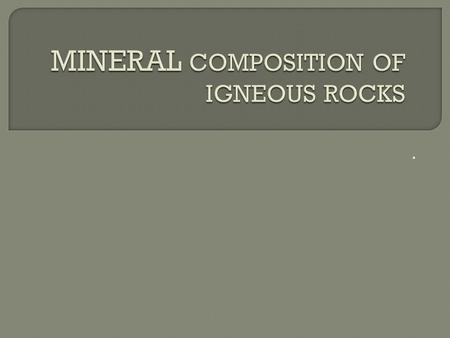 ..  ROCKS  All rocks are made of 2 or more minerals, but minerals are not made of rocks.  Rock Words: There are many common names for rocks and the.