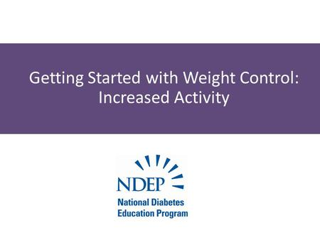 Getting Started with Weight Control: Increased Activity.
