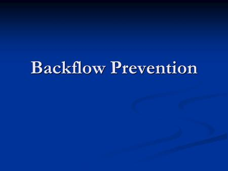 Backflow Prevention.